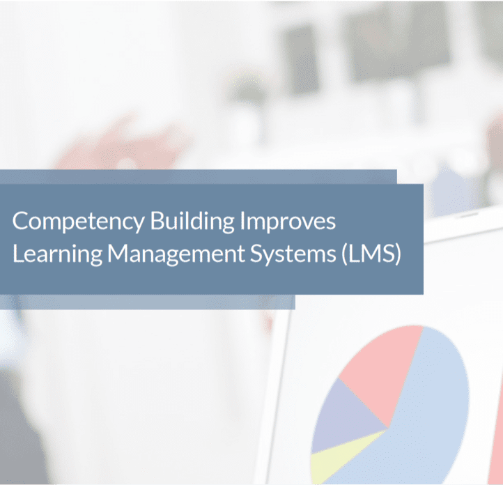 How Competency Management Improves Learning Management Systems